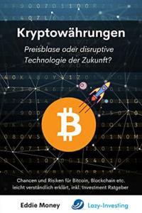 Kryptowährungen: Preisblase oder disruptive Technologie der Zukunft?